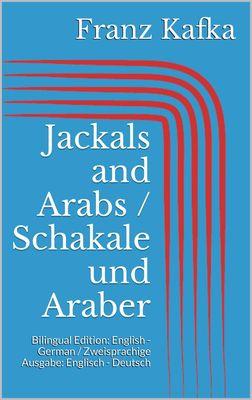 Jackals and Arabs / Schakale und Araber
