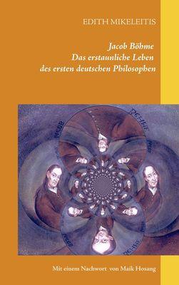 Jacob Böhme - Das erstaunliche Leben des ersten deutschen Philosophen