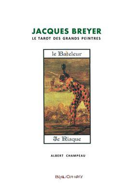 Jacques Breyer et le Tarot des Grands Peintres