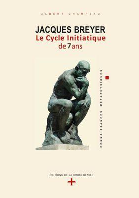 Jacques Breyer . Le Cycle initiatique de 7 ans