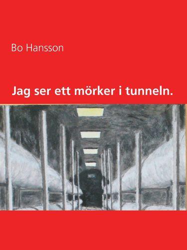 Jag ser ett mörker i tunneln.
