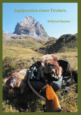 Jagdpassion eines Tirolers