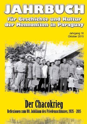 Jahrbuch für Geschichte und Kultur der Mennoniten in Paraguay. Jahrgang 16 Oktober 2015