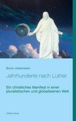 Jahrhunderte nach Luther