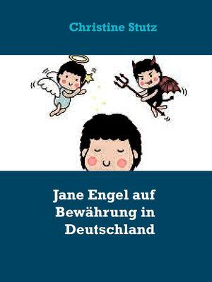 Jane Engel auf Bewährung in Deutschland