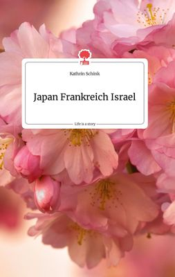 Japan Frankreich Israel. Life is a Story - story.one