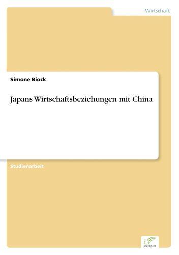 Japans Wirtschaftsbeziehungen mit China