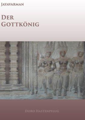 Jayavarman - Der Gottkönig
