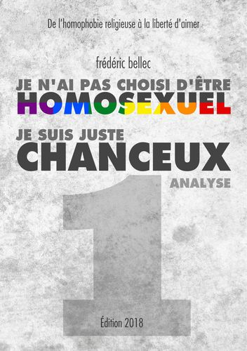 Je n'ai pas choisi d'être homosexuel, je suis juste chanceux - Partie 1 : ANALYSE