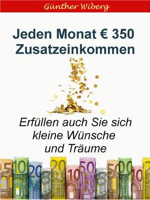 Jeden Monat € 350,00 Zusatzeinkommen