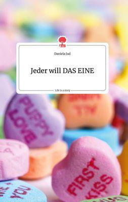 Jeder will DAS EINE. Life is a Story - story.one