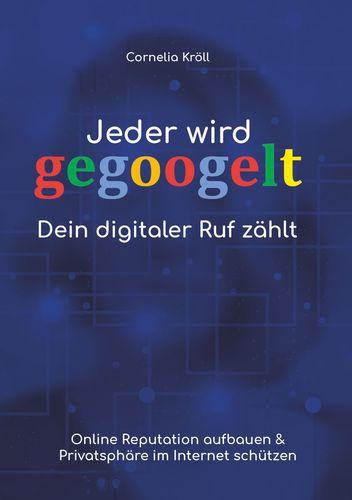Jeder wird gegoogelt: Dein digitaler Ruf zählt