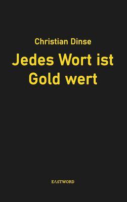 Jedes Wort ist Gold wert
