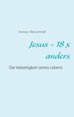 Jesus - 18 x anders
