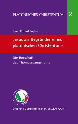 Jesus als Begründer eines platonischen Christentums