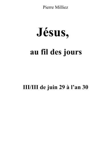 Jésus au fil des jours, III/III de juin 29 à l'an 30