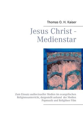 Jesus Christ - Medienstar