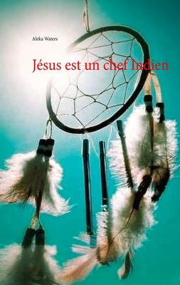 Jésus est un chef Indien