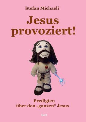 Jesus provoziert!