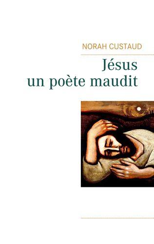 Jésus, un poète maudit