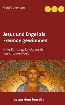 Jesus und Engel als Freunde gewinnnen