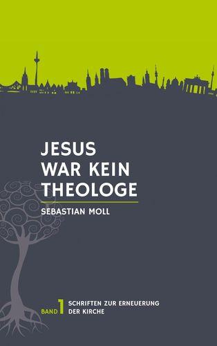 Jesus war kein Theologe