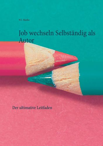 Job wechseln Selbständig als Autor