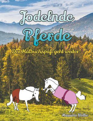Jodelnde Pferde - Der Malbuchspaß geht weiter!