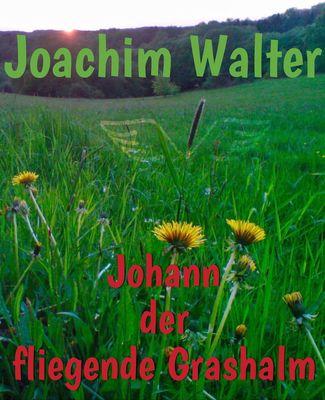 Johann der fliegende Grashalm