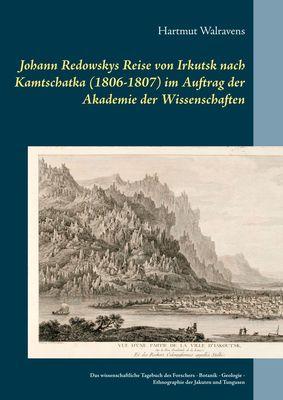 Johann Redowskys Reise von Irkutsk nach Kamtschatka (1806-1807) im Auftrag der Akademie der Wissenschaften