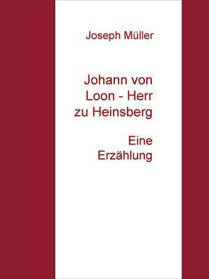 Johann von Loon - Herr zu Heinsberg