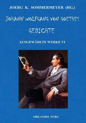 Johann Wolfgang von Goethes Gedichte