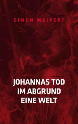 Johannas Tod - Im Abgrund - Eine Welt
