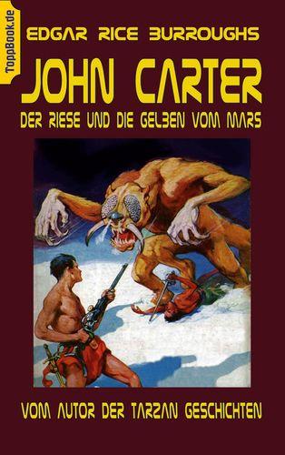 John Carter - Der Riese und die Gelben vom Mars
