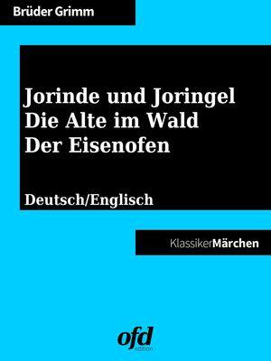 Jorinde und Joringel - Die Alte im Wald - Der Eisenofen