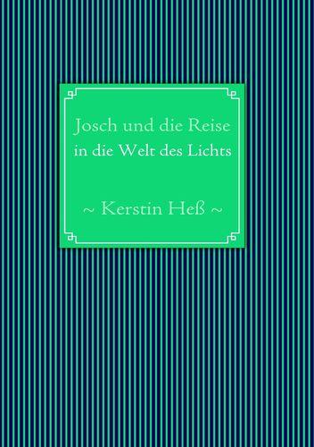 Josch und die Reise in die Welt des Lichts