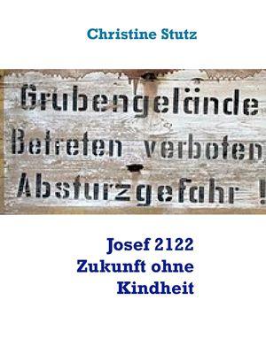 Josef 2122 Zukunft ohne Kindheit