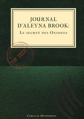 Journal d'Aleyna Brook : Le secret des Oxiones