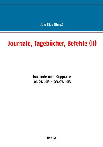 Journale, Tagebücher, Befehle (II)