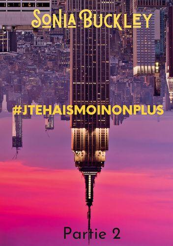 #JTEHAISMOINONPLUS