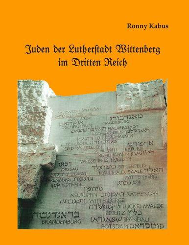 Juden der Lutherstadt Wittenberg im Dritten Reich