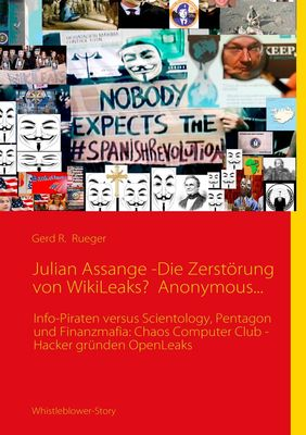 Julian Assange -Die Zerstörung von WikiLeaks?  Anonymous...
