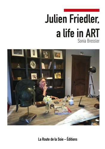 Julien Friedler, a life in Art