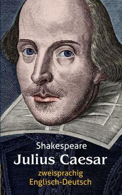 Julius Caesar: Shakespeare: Zweisprachig. Englisch-Deutsch / Julius Cäsar