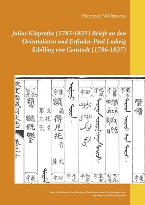 Julius Klaproths (1783-1835) Briefe an den Orientalisten und Erfinder Paul Ludwig Schilling von Canstadt (1786-1837)