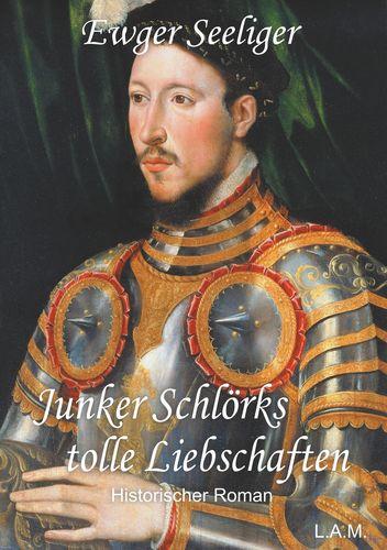 Junker Schlörks tolle Liebschaften