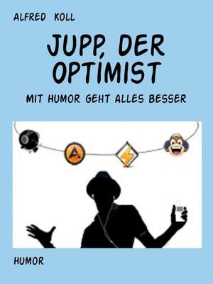 Jupp, ein unverbesserlicher Optimist