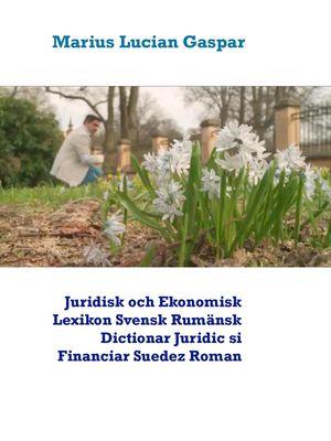 Juridisk och Ekonomisk Lexikon  Svensk Rumänsk   Dictionar Juridic si Financiar  Suedez  Roman
