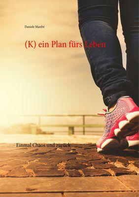 (K) ein Plan fürs Leben