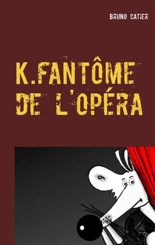 K.fantôme de l'opéra
